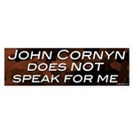 John Cornyn doesn't speak for me Sticker