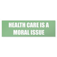 HEALTH CARE IS A MORAL ISSUE