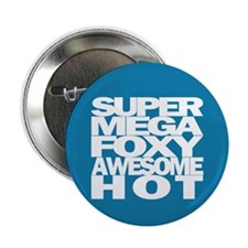 "SuperMegaFoxyAwesomeHot - 2.25"" Button (10 pa"