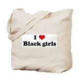 I Love Black girls Tote Bag