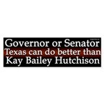 Texas Can Do Better Than Hutchison bumpersticker