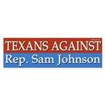 Texans Against Sam Johnson bumper sticker