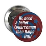 We Need Better Than Ralph Hall button