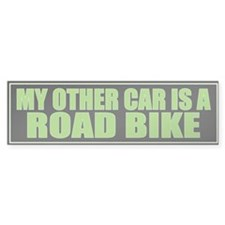 My Other Car is a Road Bike Bumper Bumper Sticker