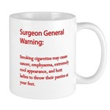Surgeon General Warning! Mug