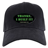 Thanks, I built it - Baseball Hat