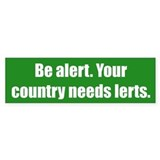 Be alert. Your country needs lerts.