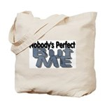 Nobody's Perfect Tote Bag