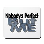 Nobody's Perfect Mousepad