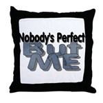 Nobody's Perfect Throw Pillow