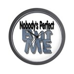 Nobody's Perfect Wall Clock