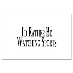 Rather Watch Sports Large Poster