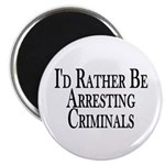 Rather Arrest Criminals Magnet