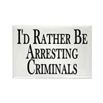 Rather Arrest Criminals Rectangle Magnet