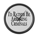 Rather Arrest Criminals Large Wall Clock