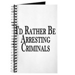 Rather Arrest Criminals Journal