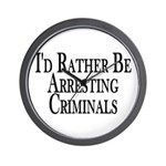 Rather Arrest Criminals Wall Clock
