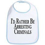Rather Arrest Criminals Bib