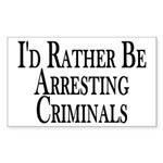 Rather Arrest Criminals Rectangle Sticker 10 pk)