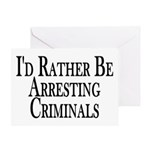 Rather Arrest Criminals Greeting Card