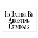 Rather Arrest Criminals Postcards (Package of 8)