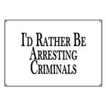 Rather Arrest Criminals Banner