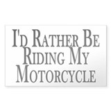 Rather Ride My Motorcycle Rectangle Decal