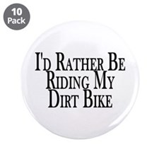 "Rather Ride My Dirt Bike 3.5"" Button (10 pack)"