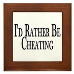 Rather Be Cheating Framed Tile