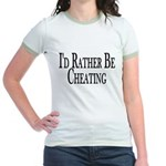 Rather Be Cheating Jr. Ringer T-Shirt