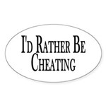 Rather Be Cheating Oval Sticker