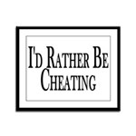 Rather Be Cheating Framed Panel Print