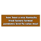 Pandemic Factory Farm Bird Flu Meal Bumper Bumper Sticker