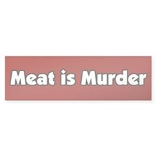 Meat is Murder Bumper Bumper Sticker