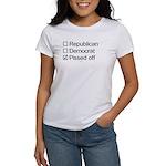 Not Republican, not Democrat, Pissed Off Women's T