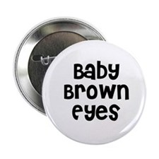 "Baby Brown Eyes 2.25"" Button (10 pack)"