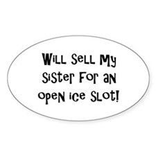 Will Sell My Sister Oval Sticker (10 pk)