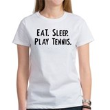 Eat, Sleep, Play Tennis Tee