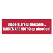 Diapers are Disposable... BABIES ARE NOT! Stop abo