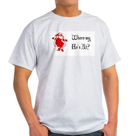 Where my Ho's? Ash Grey T-Shirt