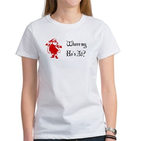 Where my Ho's? Women's T-Shirt