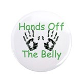 "Hands Off The Belly - Green 3.5"" Button"