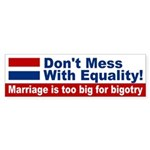 Marriage is Too Big for Bigotry bumper sticker