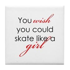 Skate Like a Girl Tile Coaster