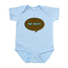 No Way! Infant Bodysuit