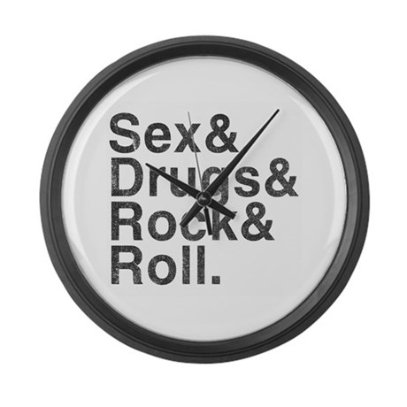Sex, Drugs, Rock & Roll Large Wall Clock