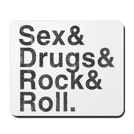 Sex, Drugs, Rock & Roll Mousepad