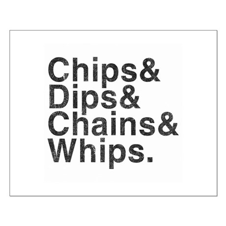 Chips, Dips, Chains & Whips Small Poster