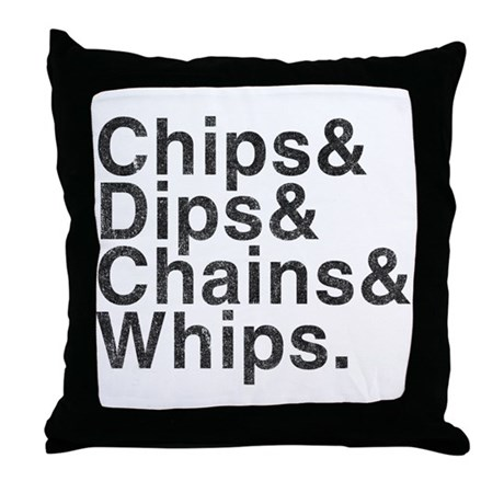 Chips, Dips, Chains & Whips Throw Pillow