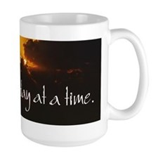 Large Mug-- One Day at a Time